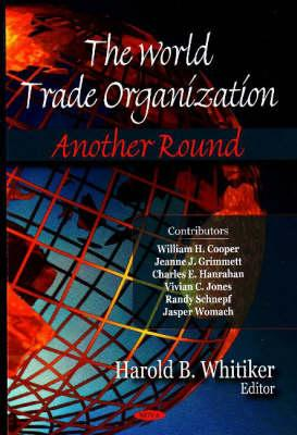 The World Trade Organization By Whitiker, Harold B. (EDT)