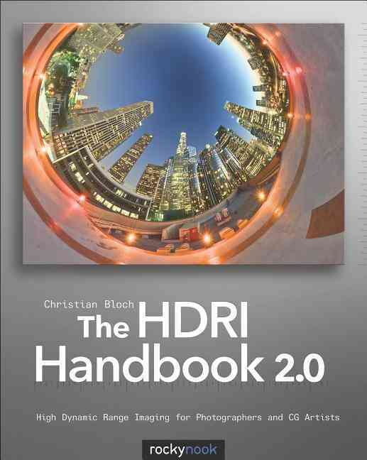 The Hdri Handbook 2.0 By Bloch, Christian